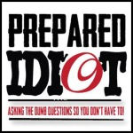 The Prepared Idiot